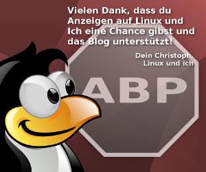 Danke, dass ihr Anzeigen auf Linux und Ich eine Chance gebt und so das Blog am Laufen haltet.