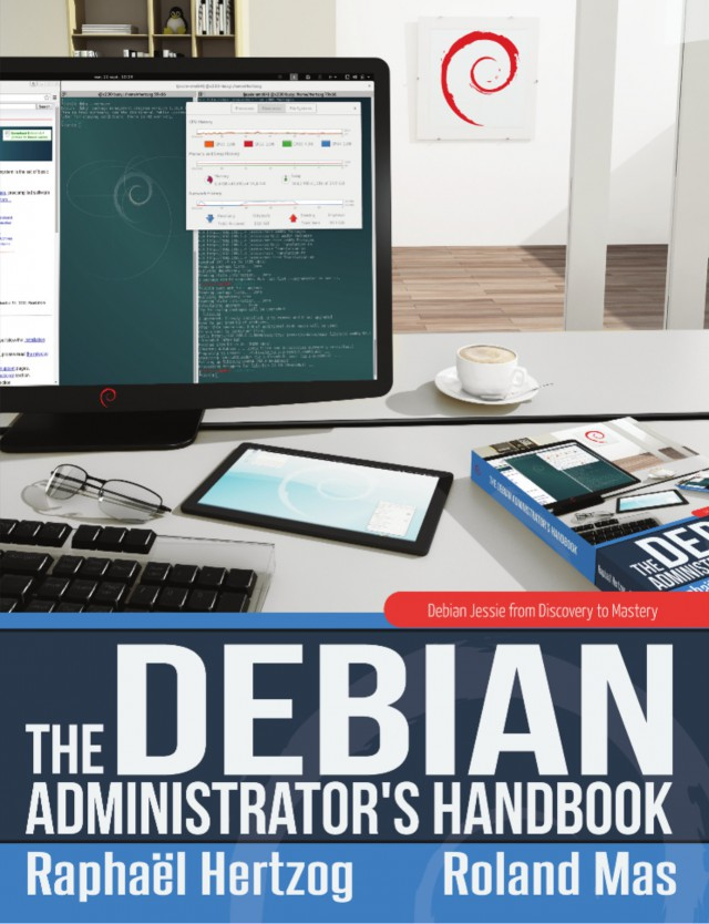 The Debian Administrator's Handbook, Debian Jessie from Discovery to Mastery.